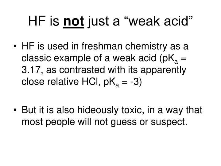 Hf is not just a weak acid