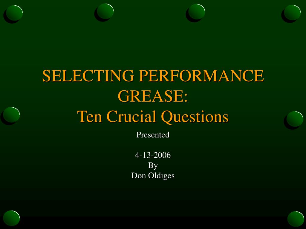 selecting performance grease ten crucial questions