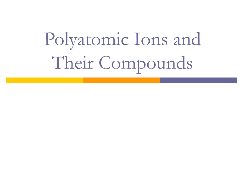 polyatomic ions and their compounds l.