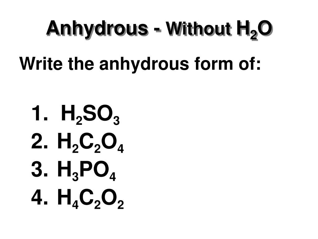 Anhydrous -
