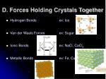 d forces holding crystals together