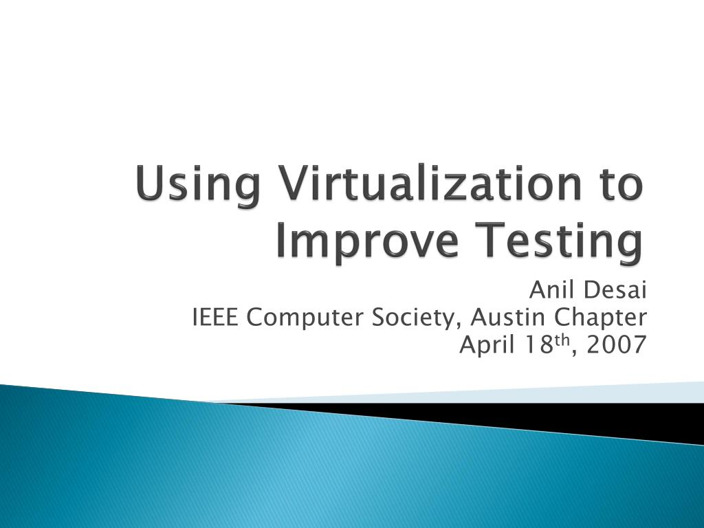 using virtualization to improve testing l.