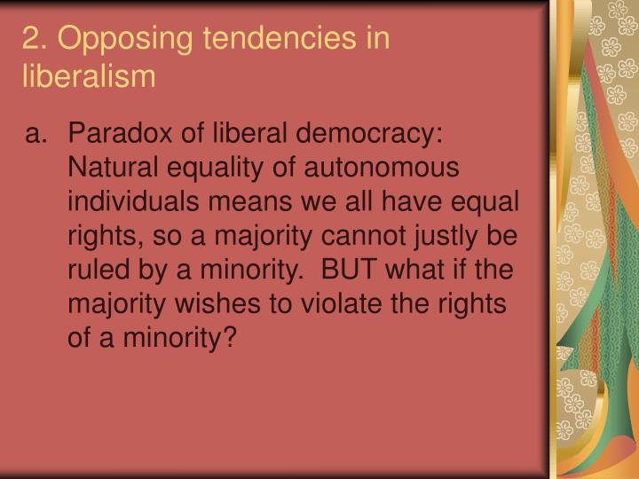 2. Opposing tendencies in liberalism