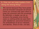 b how can we keep leaders from doing the wrong thing2