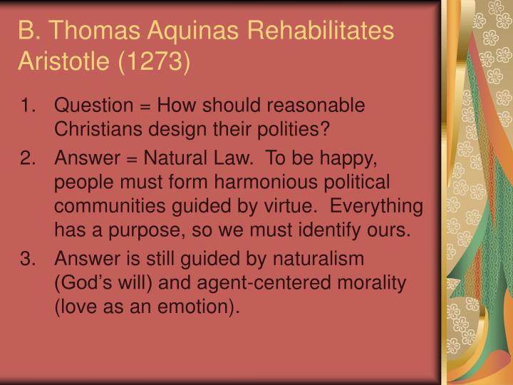 B. Thomas Aquinas Rehabilitates Aristotle (1273)