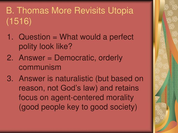 B. Thomas More Revisits Utopia (1516)