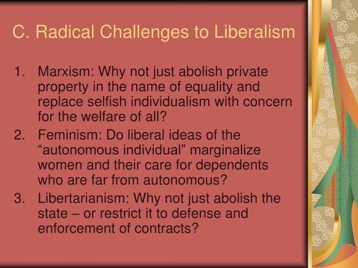 C. Radical Challenges to Liberalism