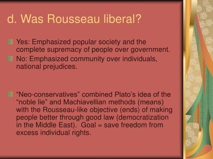 d. Was Rousseau liberal?