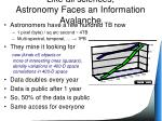 like all sciences astronomy faces an information avalanche