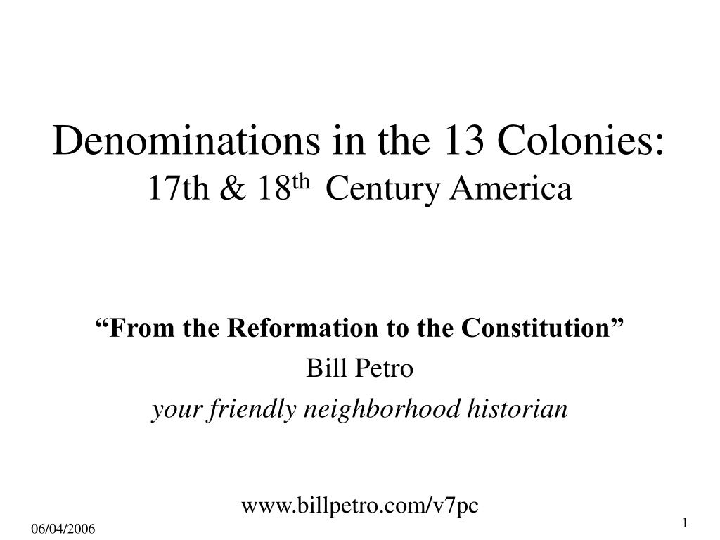 denominations in the 13 colonies 17th 18 th century america l.