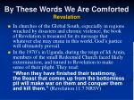 by these words we are comforted revelation