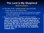 the lord is my shepherd and you aren t43