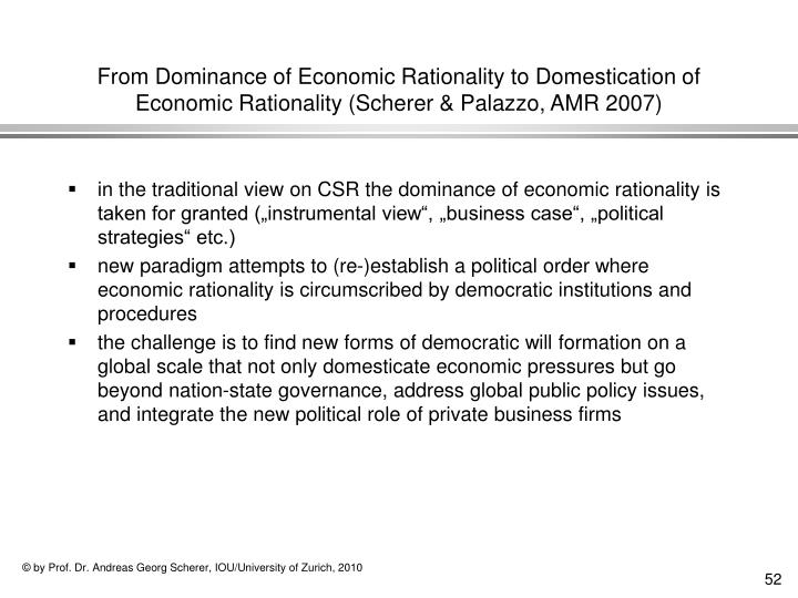 From Dominance of Economic Rationality to Domestication of Economic Rationality (Scherer & Palazzo, AMR 2007)