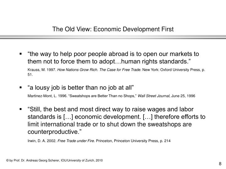 The Old View: Economic Development First