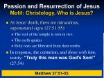 passion and resurrection of jesus motif christology who is jesus18