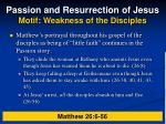 passion and resurrection of jesus motif weakness of the disciples