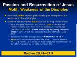 passion and resurrection of jesus motif weakness of the disciples20
