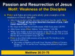 passion and resurrection of jesus motif weakness of the disciples21