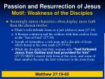 passion and resurrection of jesus motif weakness of the disciples22