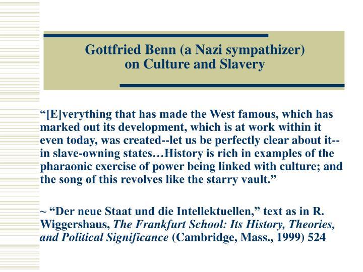 Gottfried benn a nazi sympathizer on culture and slavery