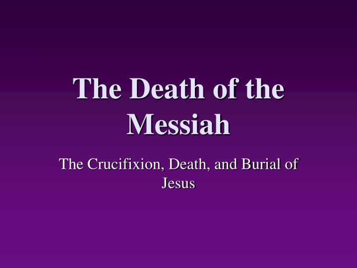 the death of the messiah n.