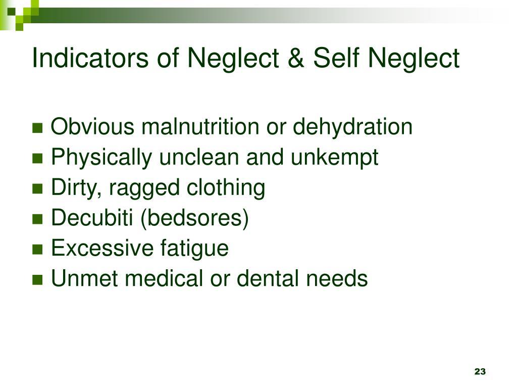 Indicators of Neglect & Self Neglect