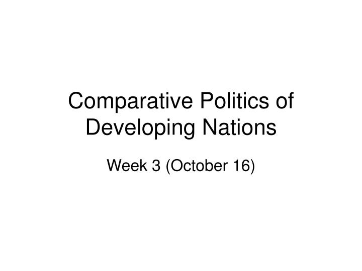 comparative politics of developing nations n.
