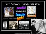 torn between culture and time