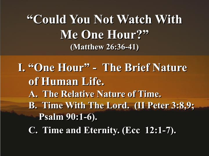 Could you not watch with me one hour matthew 26 36 41