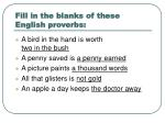 fill in the blanks of these english proverbs