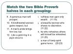 match the two bible proverb halves in each grouping6