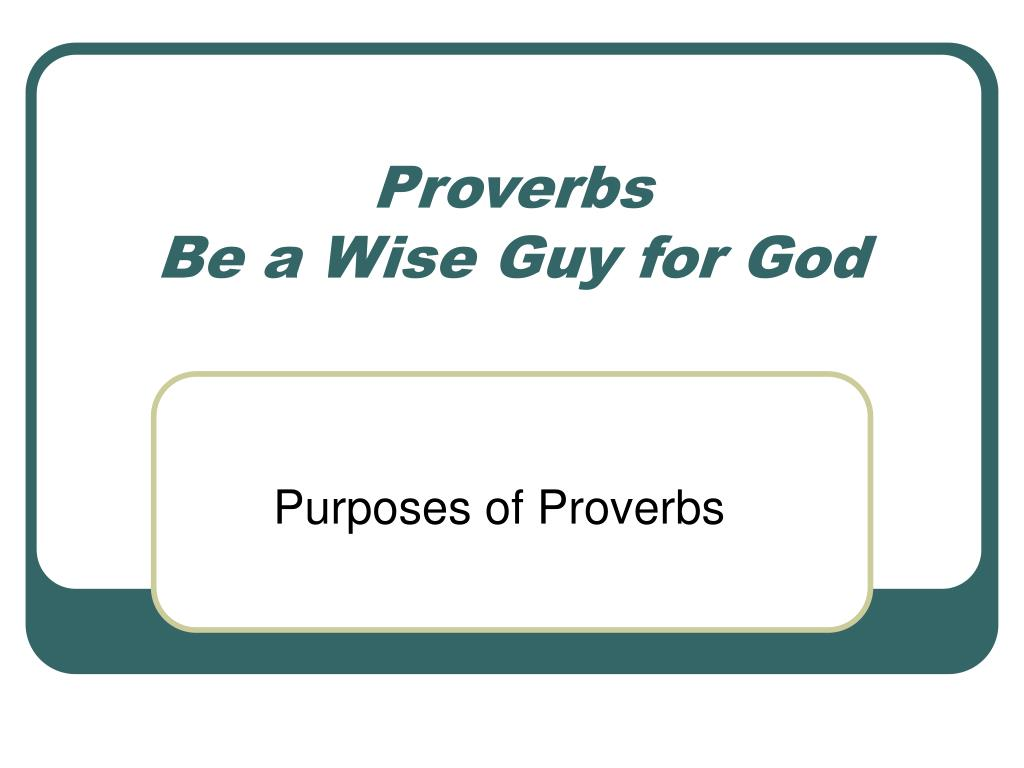 proverbs be a wise guy for god l.