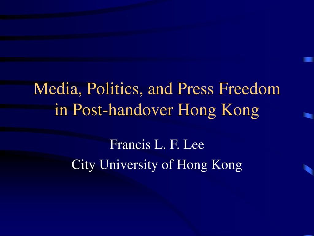 media politics and press freedom in post handover hong kong l.
