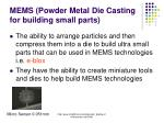 mems powder metal die casting for building small parts