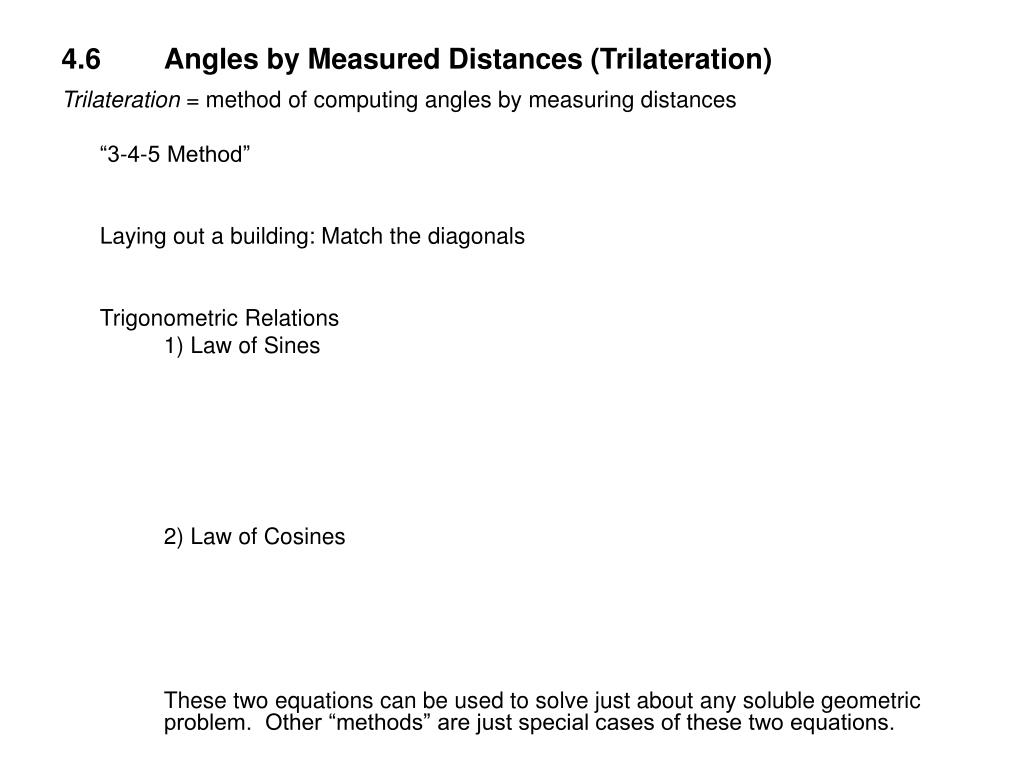 4.6	Angles by Measured Distances (Trilateration)
