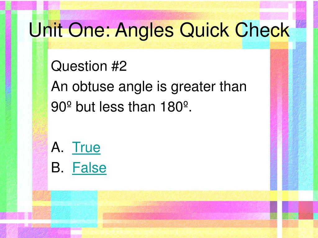 Unit One: Angles Quick Check