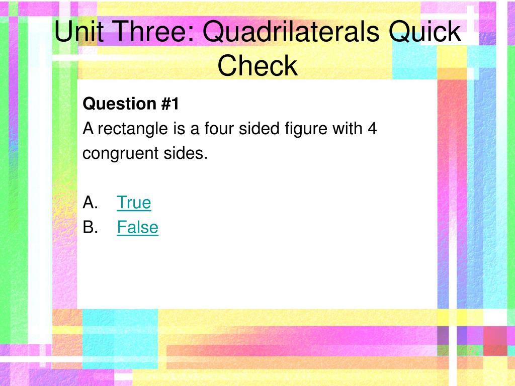 Unit Three: Quadrilaterals Quick Check