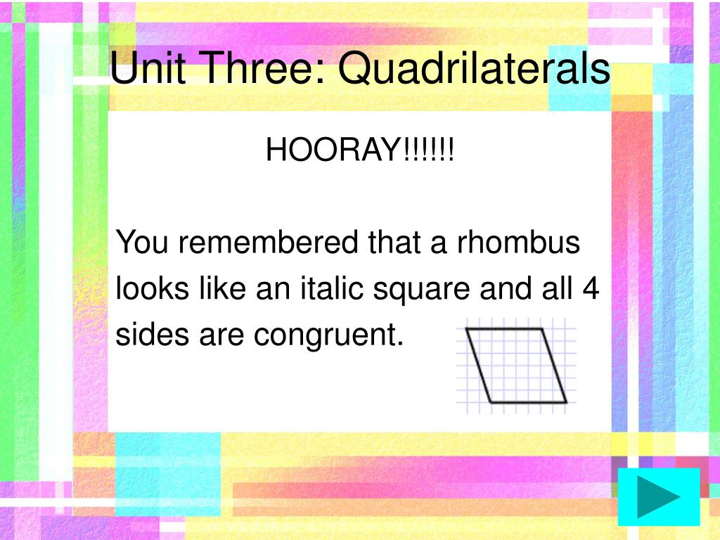 Unit Three: Quadrilaterals