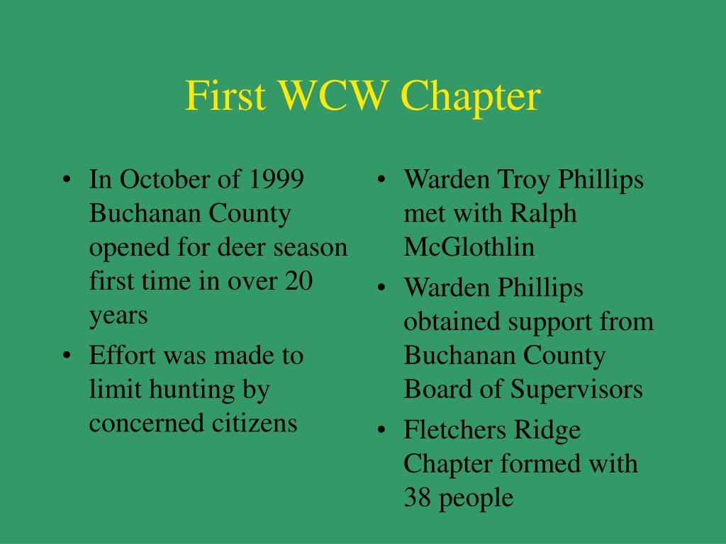 In October of 1999 Buchanan County opened for deer season first time in over 20 years