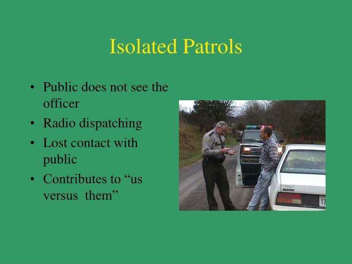 Isolated patrols