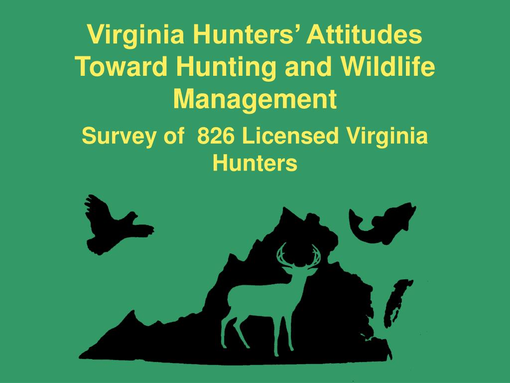 Virginia Hunters' Attitudes Toward Hunting and Wildlife Management