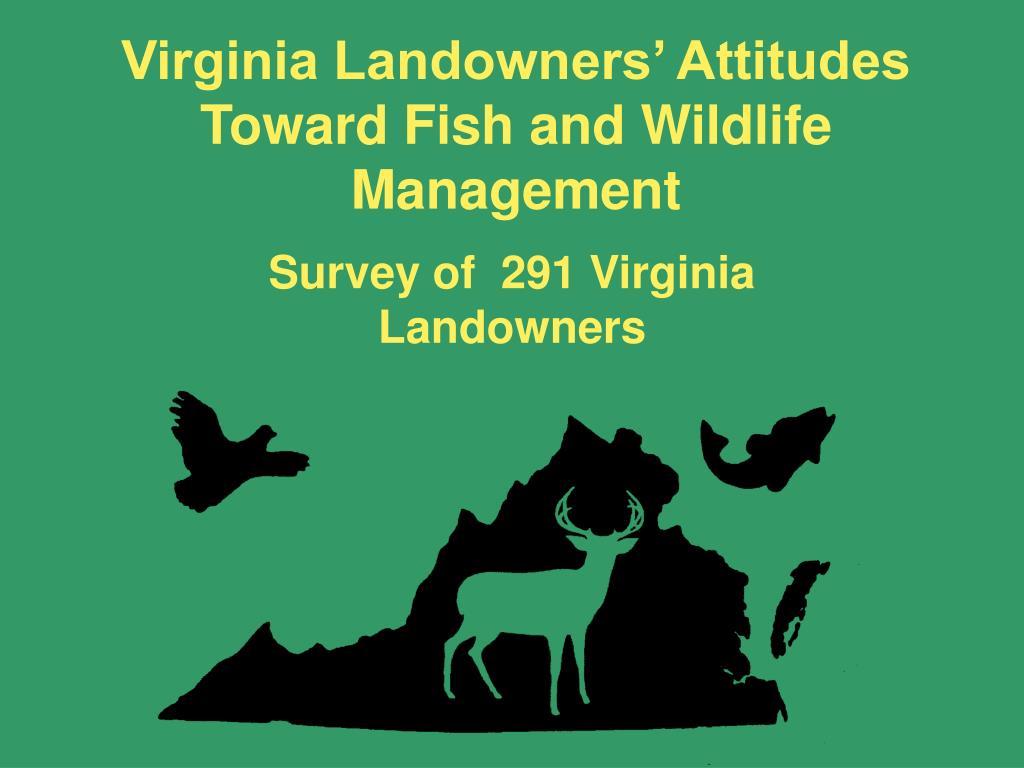 Virginia Landowners' Attitudes Toward Fish and Wildlife Management