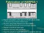 fabrication of harpss 1