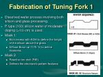 fabrication of tuning fork 1