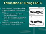 fabrication of tuning fork 3