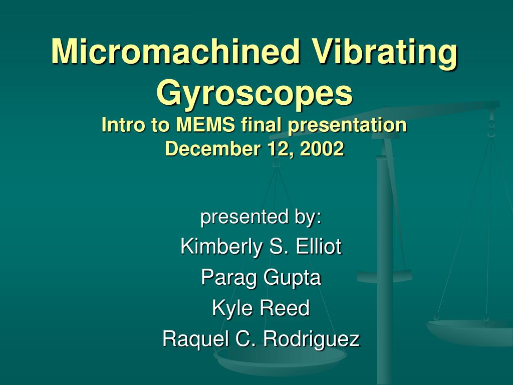 micromachined vibrating gyroscopes intro to mems final presentation december 12 2002 l.