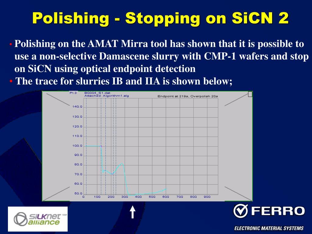 Polishing - Stopping on SiCN 2