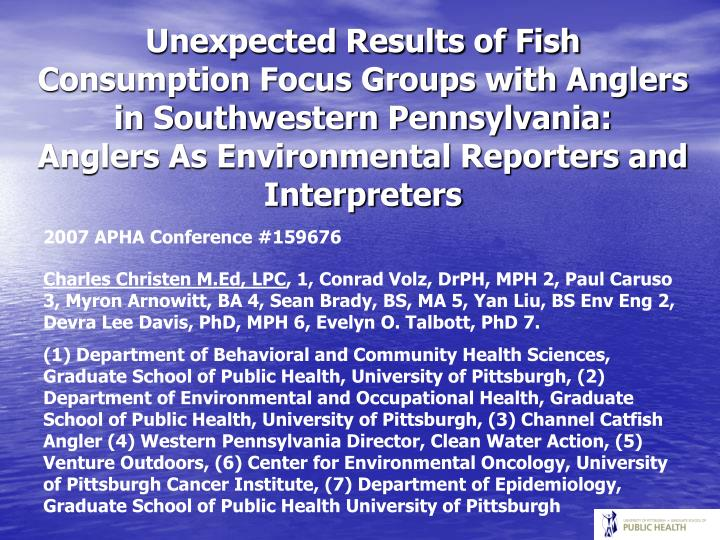 Unexpected Results of Fish Consumption Focus Groups with Anglers in Southwestern Pennsylvania: