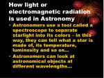 how light or electromagnetic radiation is used in astronomy