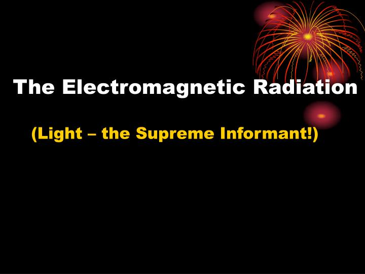 the electromagnetic radiation n.